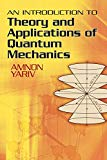 Book Cover An Introduction to Theory and Applications of Quantum Mechanics (Dover Books on Physics)