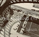 Book Cover The Altering Eye: Photographs from the National Gallery of Art