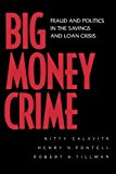 Book Cover Big Money Crime: Fraud and Politics in the Savings and Loan Crisis