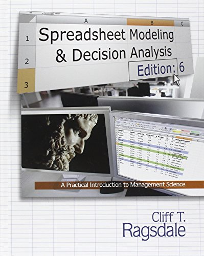 spreadsheet modeling  u0026 decision analysis  a practical introduction to management science  with