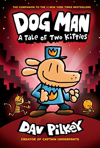 Dog Man: A Tale of Two Kitties: From the Creator of Captain Underpants (Dog Man #3) by Dav Pilkey