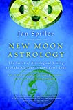 Book Cover New Moon Astrology: The Secret of Astrological Timing to Make All Your Dreams Come True