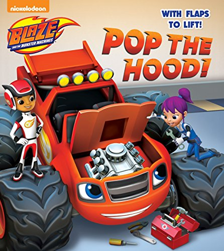 Book Cover Pop the Hood! (Blaze and the Monster Machines) (Lift-the-Flap)