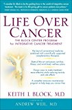 Book Cover Life Over Cancer: The Block Center Program for Integrative Cancer Treatment