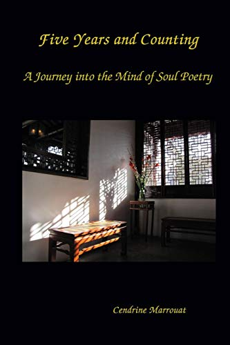 Five Years And Counting. A Journey into the Mind of Soul Poetry