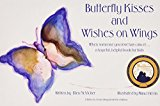 Book Cover Butterfly Kisses and Wishes on Wings- When someone you love has cancer...a hopeful. helpful book for kids