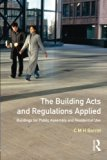 Book Cover The Building Acts and Regulations Applied: Buildings for Public Assembly and Residential Use