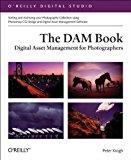 Book Cover The DAM Book: Digital Asset Management for Photographers (O'Reilly Digital Studio)