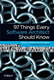 Book Cover 97 Things Every Software Architect Should Know: Collective Wisdom from the Experts