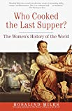 Book Cover Who Cooked the Last Supper: The Women's History of the World