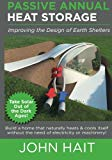 Book Cover Passive Annual Heat Storage: Improving the Design of Earth Shelters (2013 Revision)