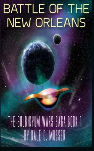 Book Cover Solbidyum Wars Saga Book 1: Battle of the New Orleans (Volume 1)