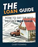 Book Cover The Loan Guide: How to Get the Best Possible Mortgage.