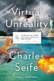 Book Cover Virtual Unreality: Just Because the Internet Told You, How Do You Know It's True?