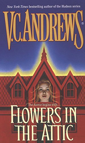 Flowers in the Attic (Dollanganger) by V.C. Andrews