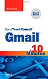 Book Cover Gmail in 10 Minutes, Sams Teach Yourself (2nd Edition) (Sams Teach Yourself -- Minutes)