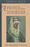 Book Cover A Prince of Our Disorder: The Life of T. E. Lawrence
