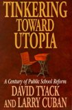 Book Cover Tinkering toward Utopia: A Century of Public School Reform