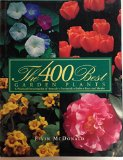 Book Cover The 400 Best Garden Plants: A Practical: Encyclodpedia of Annuals, Perennials, Bulbs, Trees and Shrubs