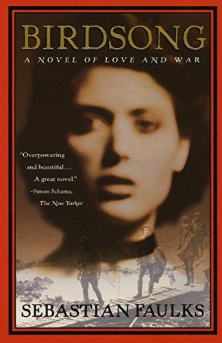 Birdsong: A Novel of Love and War by Sebastian Faulks