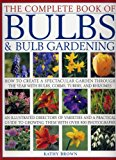 Book Cover The Complete Book of Bulbs & Bulb Gardening - How to Create a Spectacular Garden Through the Year with Bulbs, Corms, Tubers, and Rhizomes