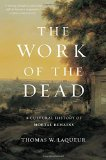 Book Cover The Work of the Dead: A Cultural History of Mortal Remains