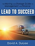Book Cover Lead to Succeed: The Moving and Storage Guide to Management and Finance