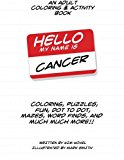 Book Cover Hello My Name Is Cancer: An Adult Coloring & Activity Book