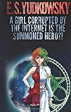 Book Cover A Girl Corrupted by the Internet is the Summoned Hero?!