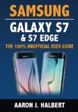 Book Cover Samsung Galaxy S7 & S7 Edge: The 100% Unofficial User Guide