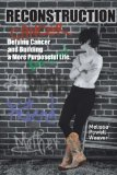 Book Cover Reconstruction: Defying Cancer and Building a More Purposeful Life