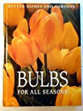 Book Cover Better Homes and Gardens Bulbs for All Seasons