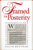 Book Cover Framed for Posterity: The Enduring Philosophy of the Constitution
