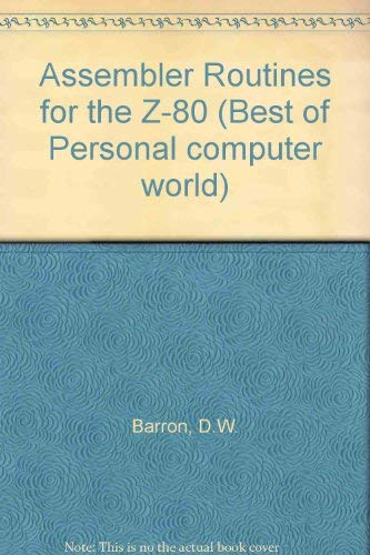Assembler Routines for the Z-80 (Best of Personal computer world)