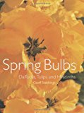 Book Cover Spring Bulbs: Daffodils, Tulips and Hyacinths