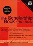 Book Cover The Scholarship Book, 13th Edition: The Complete Guide to Private-Sector Scholarships, Fellowships, Grants, and Loans for the Undergraduate (Scholarship Books)