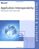 Book Cover Application Interoperability: Microsoft® .NET and J2EE: Microsoft(r) .Net and J2ee (Patterns & Practices)