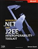 Book Cover Microsoft® .NET and J2EE Interoperability Toolkit (Developer Reference)