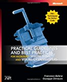 Book Cover Practical Guidelines and Best Practices for Microsoft® Visual Basic® and Visual C#® Developers (Developer Reference)