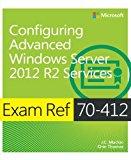 Book Cover Exam Ref 70-412 Configuring Advanced Windows Server 2012 R2 Services (MCSA)