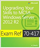 Book Cover Exam Ref 70-417: Upgrading Your Skills to MCSA Windows Server 2012 R2