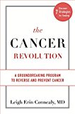 Book Cover The Cancer Revolution: A Groundbreaking Program to Reverse and Prevent Cancer