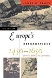 Book Cover Europe's Reformations, 1450-1650: Doctrine, Politics, and Community (Critical Issues in History)