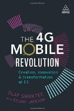 Book Cover The 4G Mobile Revolution: Creation, Innovation and Transformation at EE