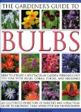 Book Cover The Gardener's Guide to Bulbs: Over 50 varieties of bulb and a guide to growing them in every season, with over 800 photographs