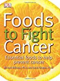 Book Cover Foods to Fight Cancer: Essential foods to help prevent cancer