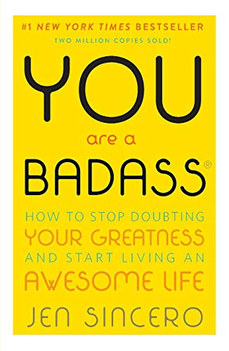 Book Cover You are a BadAss: How to Stop Doubting Your Greatness and Start Living an Awesome Life