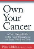 Book Cover Own Your Cancer: A Take-Charge Guide For The Recently Diagnosed And Those Who Love Them