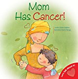 Book Cover Mom Has Cancer! (Let's Talk About It)