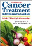 Book Cover The Essential Cancer Treatment Nutrition Guide and Cookbook: Includes 150 Healthy and Delicious Recipes